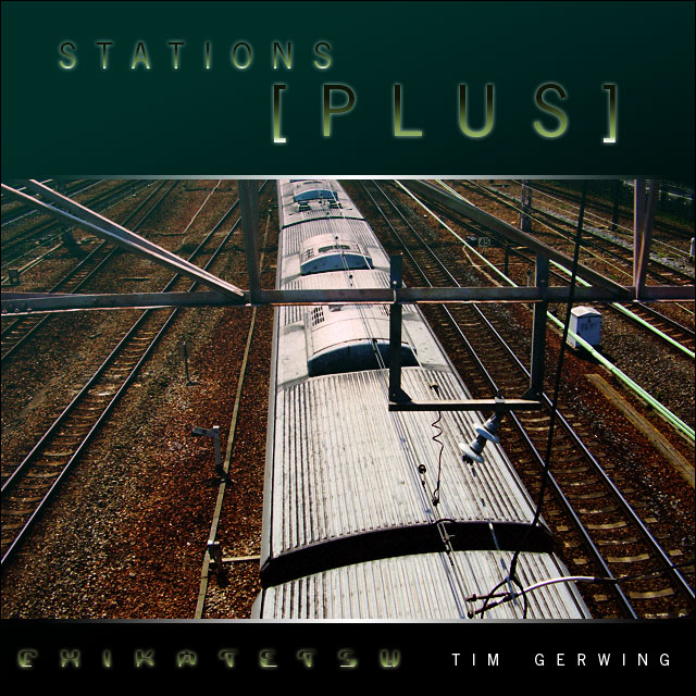 Stations [PLUS] by Tim Gerwing